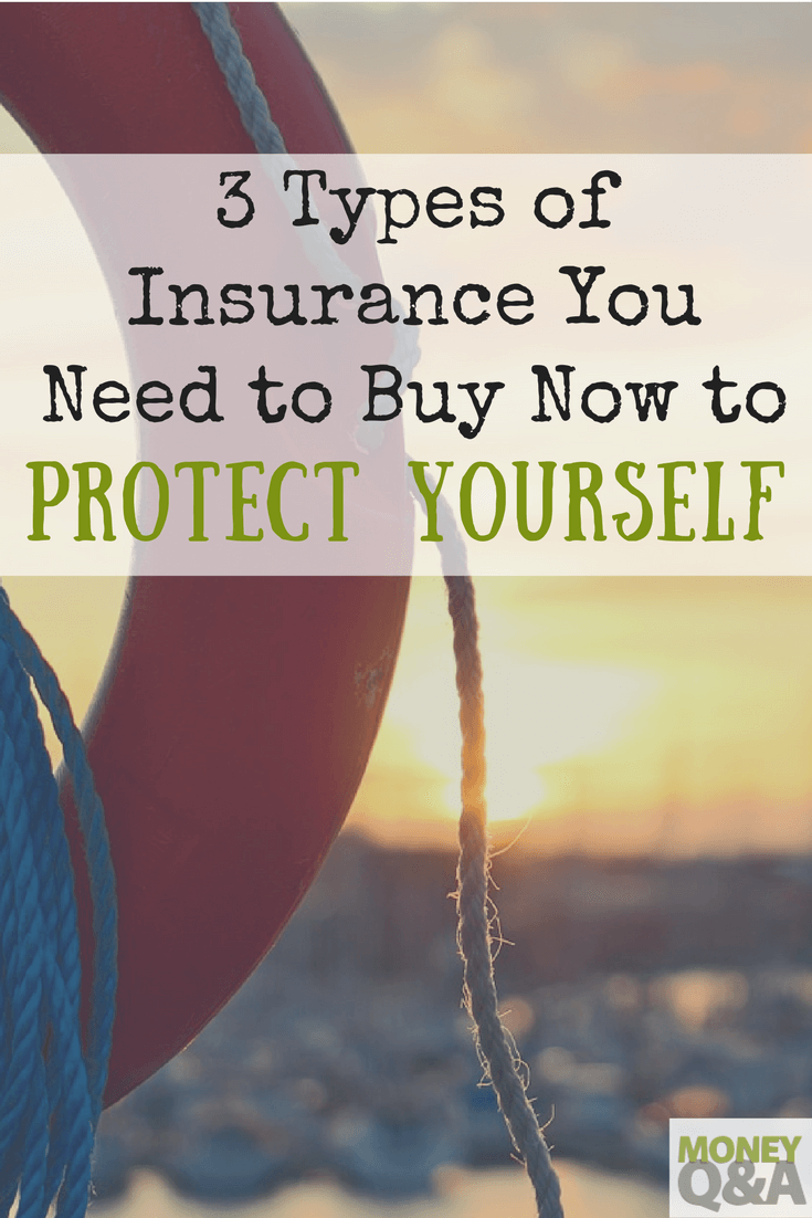 Top 3 Types Of Insurance You Need To Buy Now To Protect Yourself