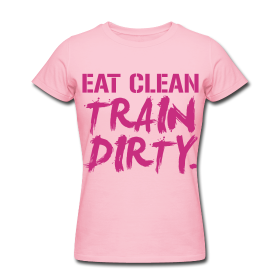 Eat clean train dirty | GymMotivationTees.com