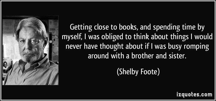 Shelby Foote Shelby Foote Quotes Famous Quotes