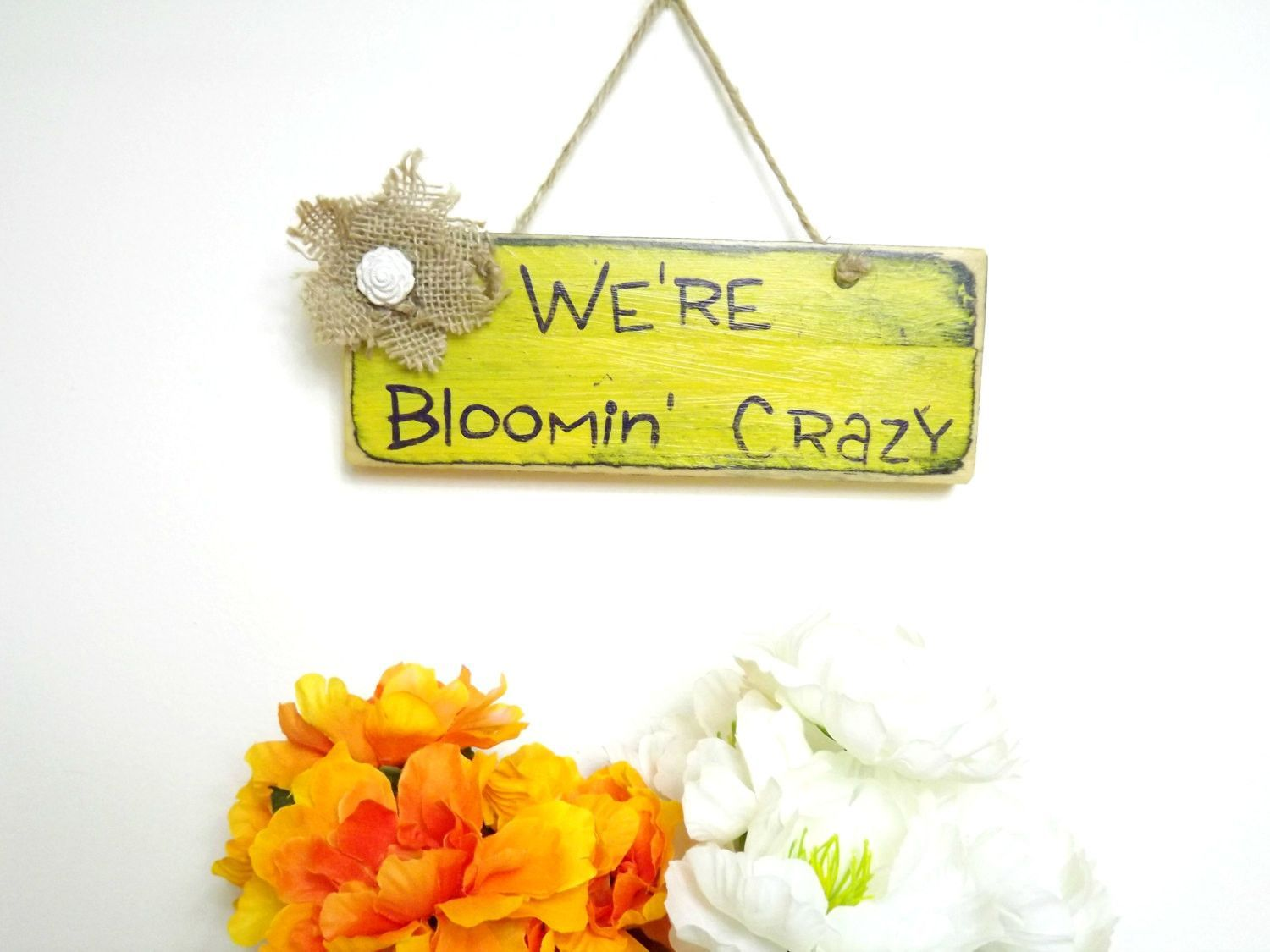 Are you looking for a funny garden sign for a bloomin\' crazy ...