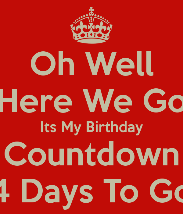 16 In 4 Days Quote Countdown To My Birthday Quotes Quotesgram
