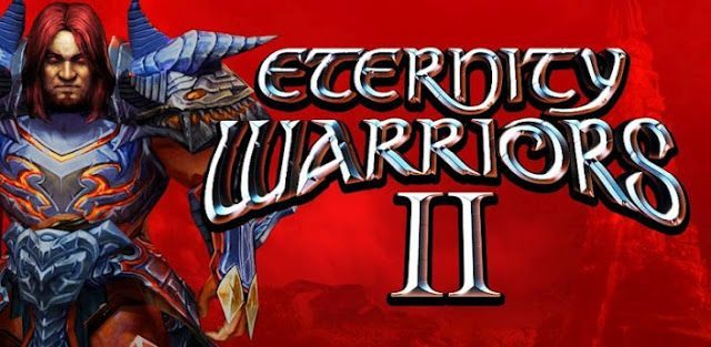 download eternity warriors 2 hacked apk