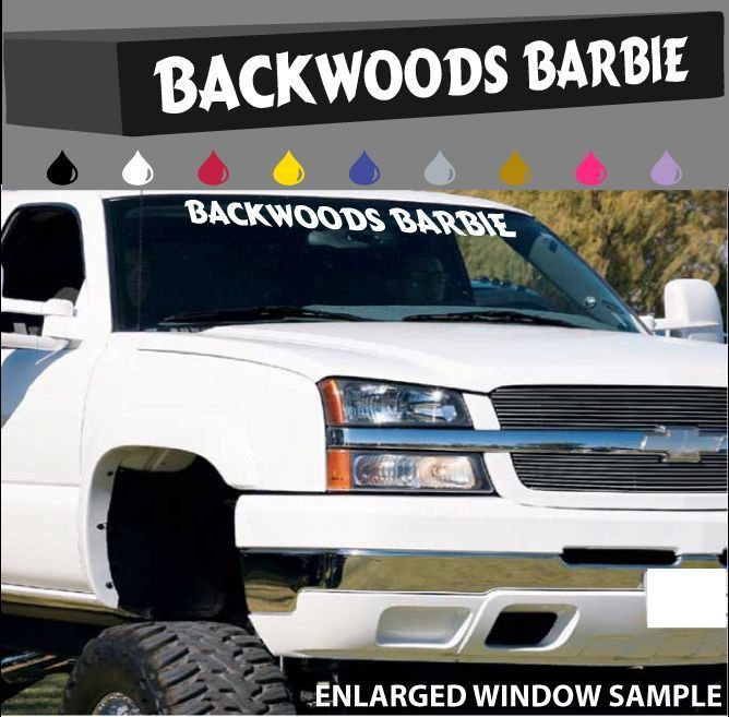 Backwoods Barbie Windshield Decal Banner Country Girls Southern - Country girl custom vinyl decals for trucks