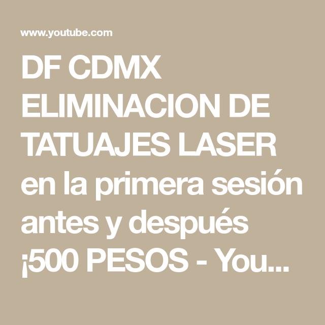 Df Cdmx Eliminacion De Tatuajes Laser En La Primera Sesión Antes Y