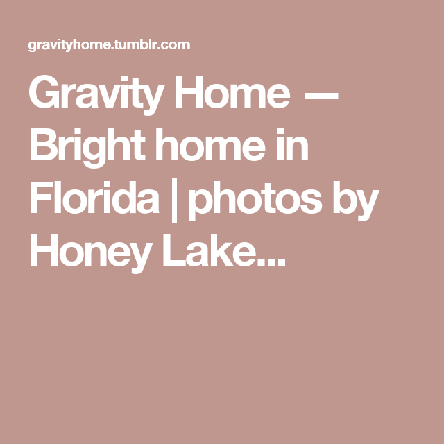 Gravity Home — Bright home in Florida | photos by Honey Lake...