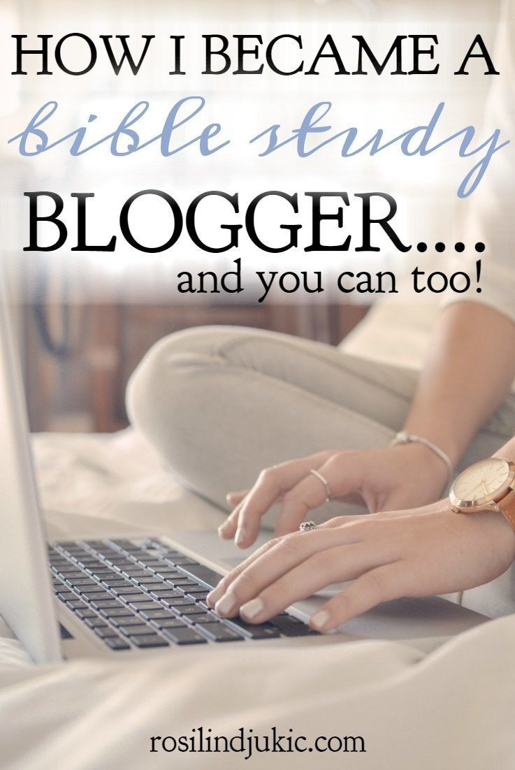 Have you considered becoming a blogger? Here's my story about how I became a Bible study blogger and how you can, too!