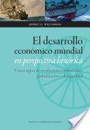 El desarrollo mundial en perspectiva histórica : cinco siglos de revoluciones industriales, globalización y desigualdad / Jeffrey G. Williamson (2012)