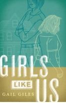 Girls Like Us by Gail Giles. Search for this and other summer reading titles at thelosc.org.