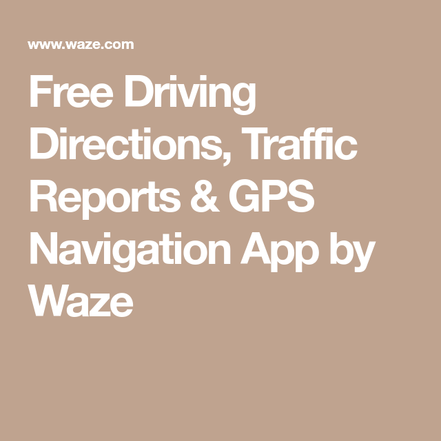 Free Driving Directions, Traffic Reports & GPS Navigation