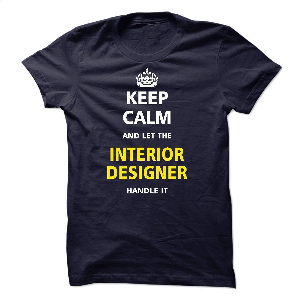 Let the INTERIOR DESIGNER T Shirt, Hoodie, Sweatshirts - t shirt printing #tee #style