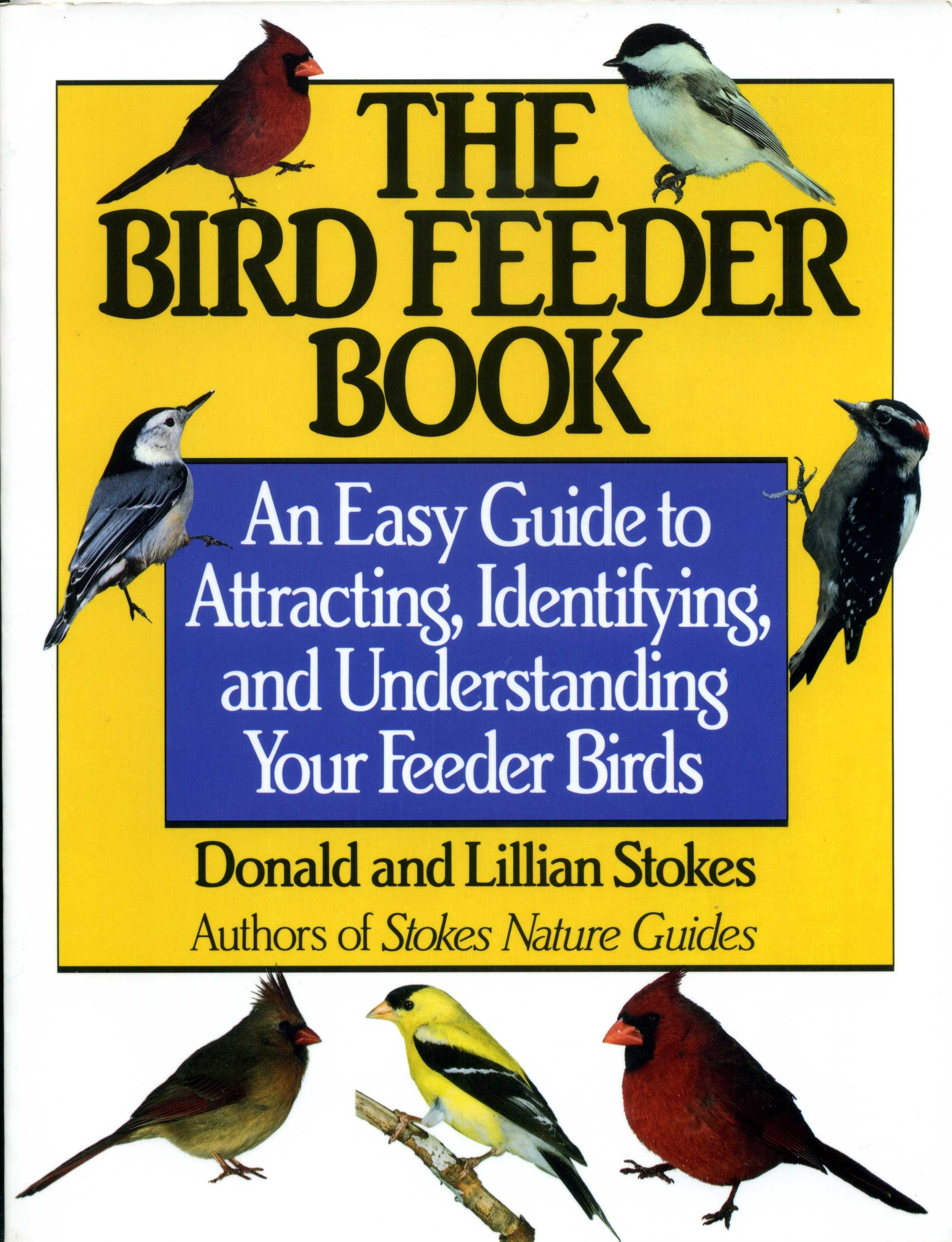 The Bird Feeder Book by Donald and Lillian Stokes, Little ...