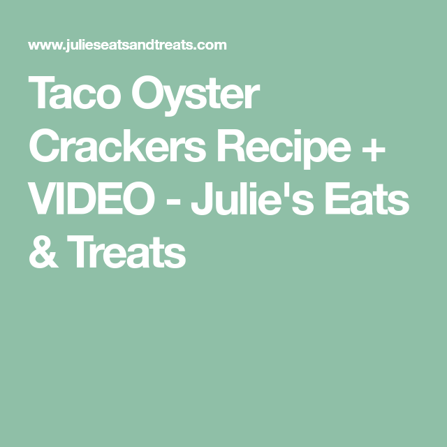 Taco Oyster Crackers Recipe + VIDEO