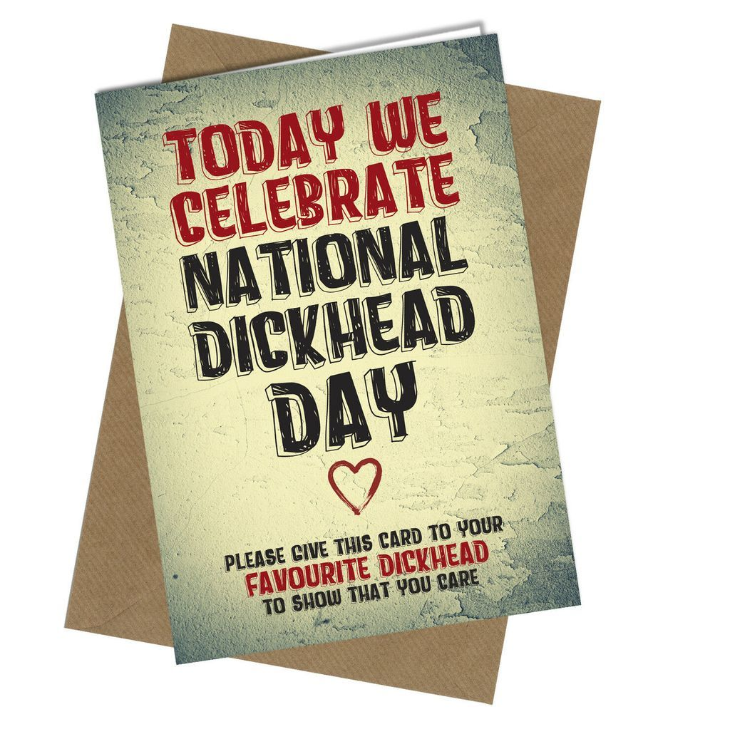 #879 National Dickhead Day