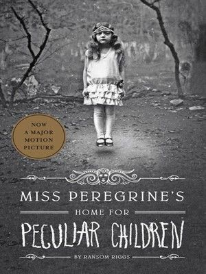Miss Peregrine's Home for Peculiar Children: Miss Peregrin series #1 - Ransom Riggs