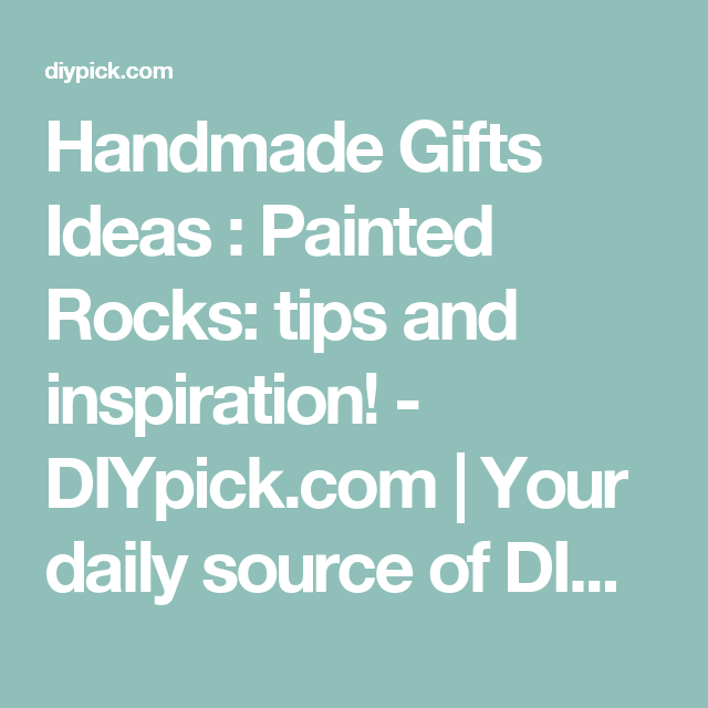 Handmade Gifts Ideas : Painted Rocks: Tips And Inspiration