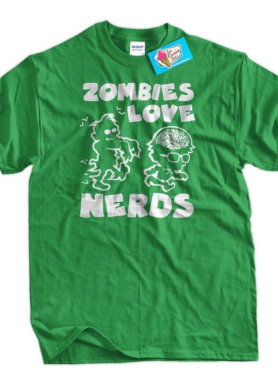 56a07cd6f Funny TShirt Zombies Love Nerds Screen Printed by IceCreamTees, $14.99