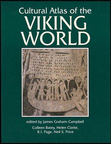 The Viking World Cultural Atlas Of By Helen Clarke Http Www Amazon Com Dp 0816030049 Ref Cm Sw R Pi Dp D3ptb09fyz0qx5j Vikings Atlas James Graham