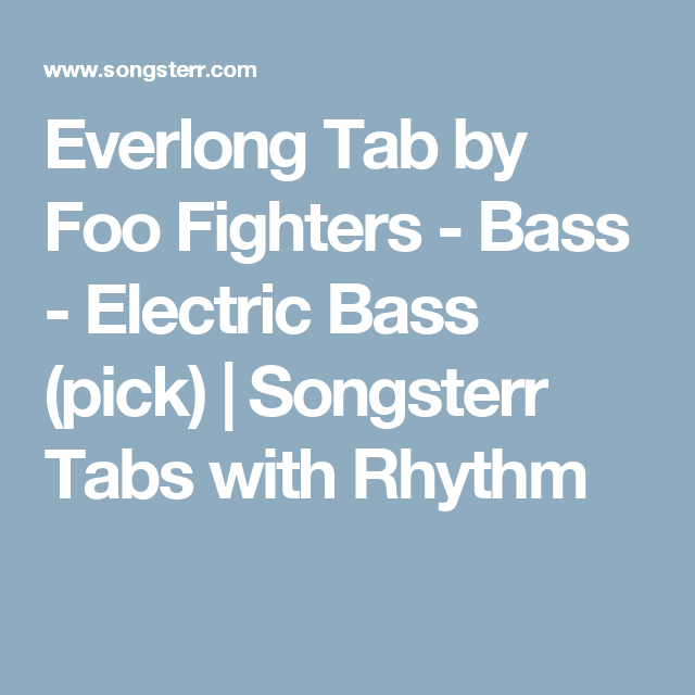 Everlong Tab by Foo Fighters - Bass - Electric Bass (pick