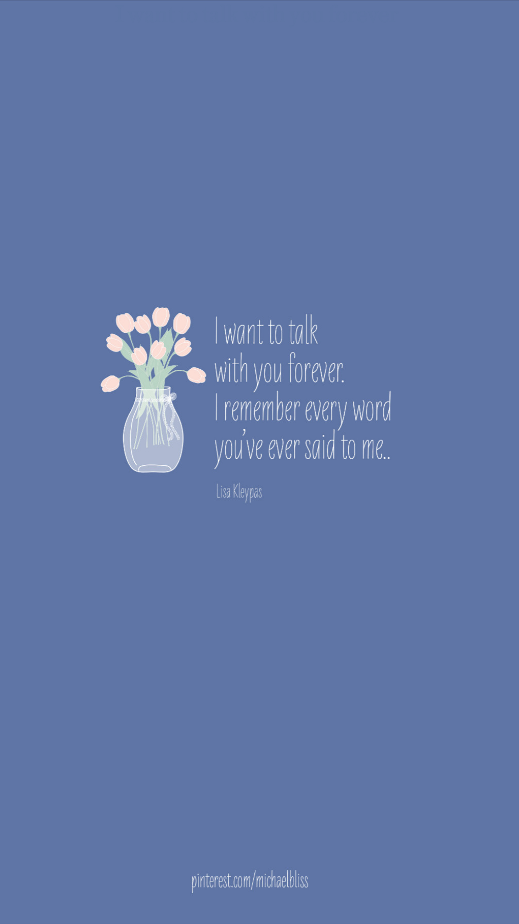 I want to talk with you forever
