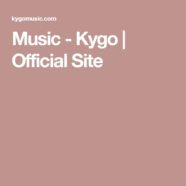 Music - Kygo | Official Site
