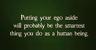 putting your ego aside inspiration motivation wisdom quote