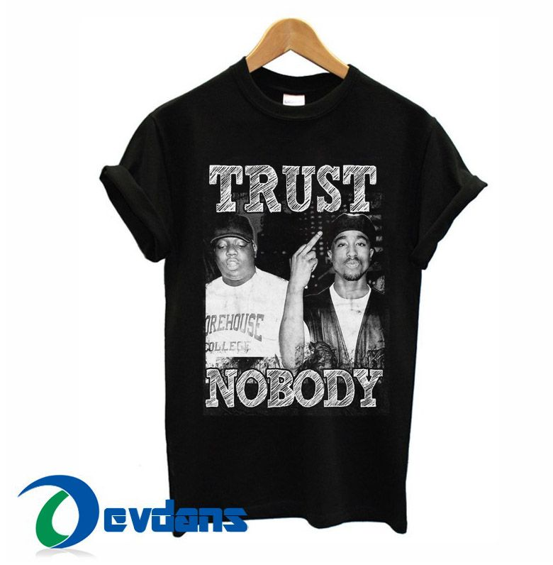 8aed4293cc4 Tupac Trust Nobody T Shirt Women And Men Size S To 3XL  gucci  tshirt