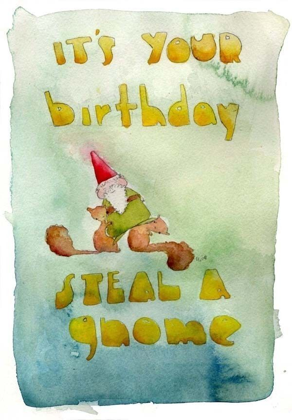 Its Your Birthday Steal A Gnome Greeting Card By Echarrow On Etsy