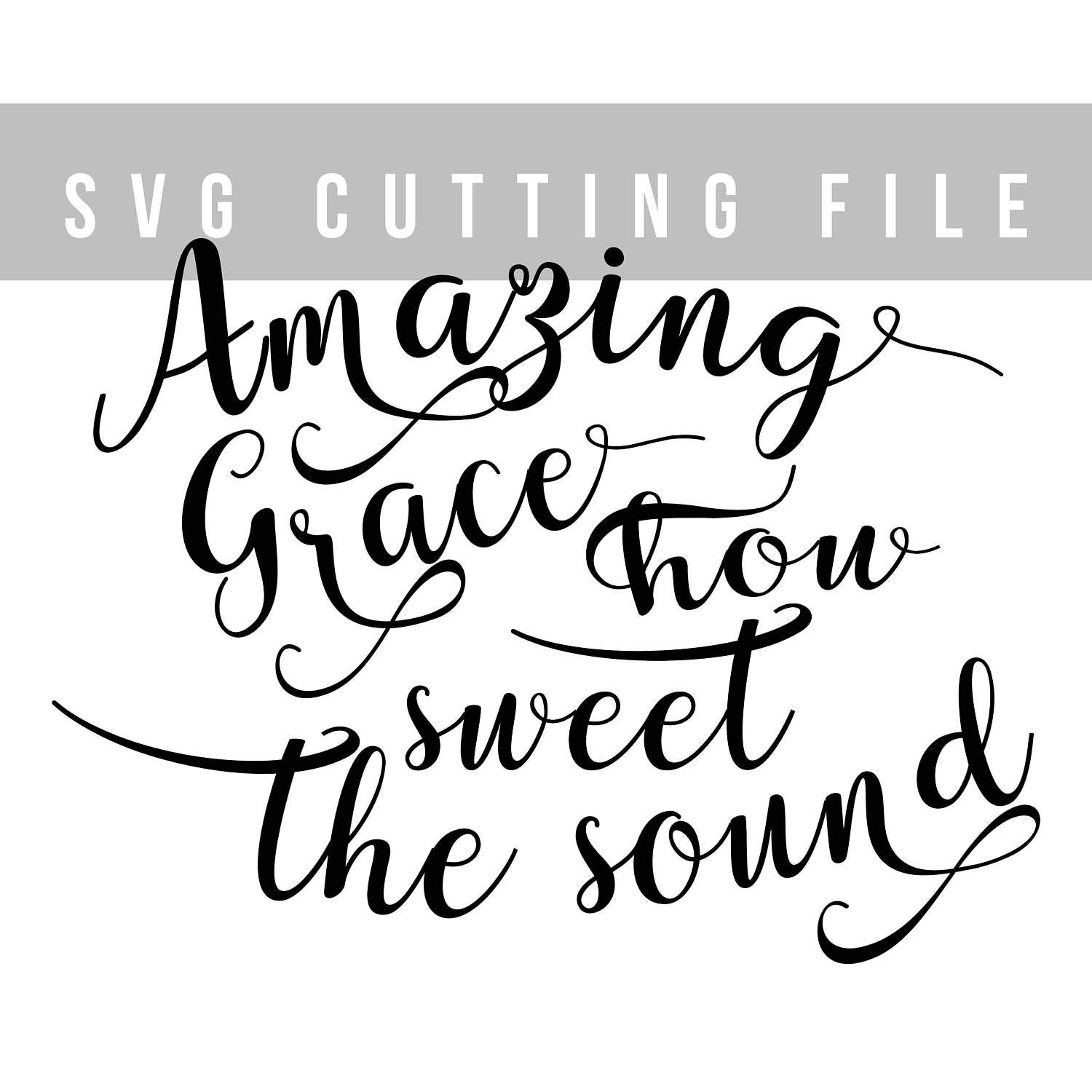 Amazing Svg: Amazing Grace Svg Religious Song Svg Cut File Calligraphy