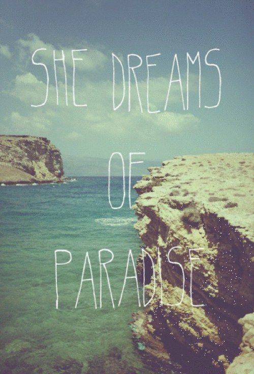 Citaten Zomer : She dreams of paradise island thoughts citaten zomer y teksten