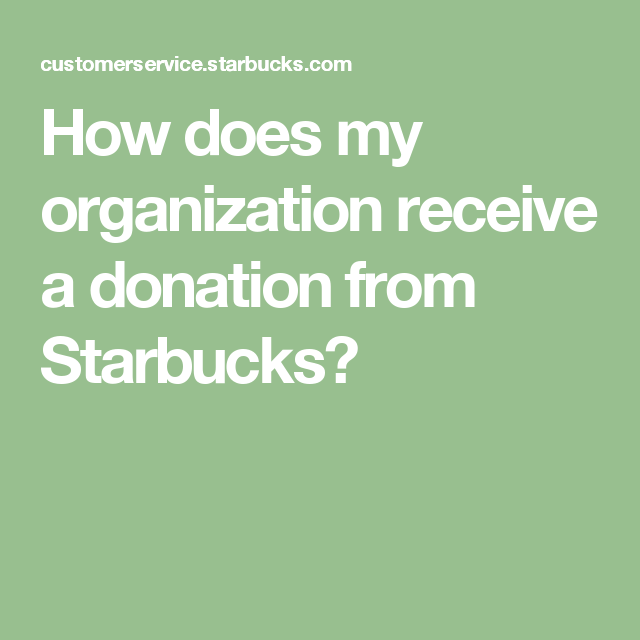How Does My Organization Receive A Donation From Starbucks With