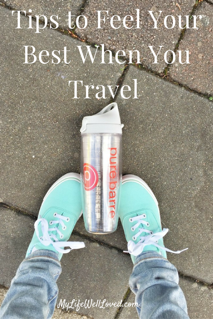 Tips to Feel Your Best When You Travel // Healthy Living // Traveling // Traveling Tips // Heather Brown at My Life Well Loved // My Life Well Loved