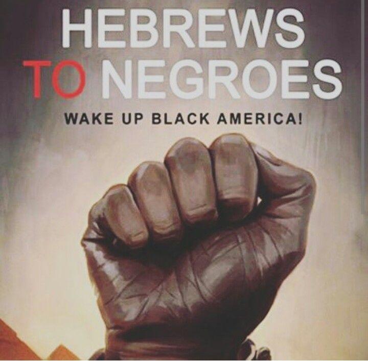 #hebrews to #negroes