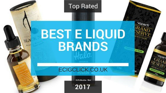 Best E liquid and E Juice Brands In The UK / USA In 2017
