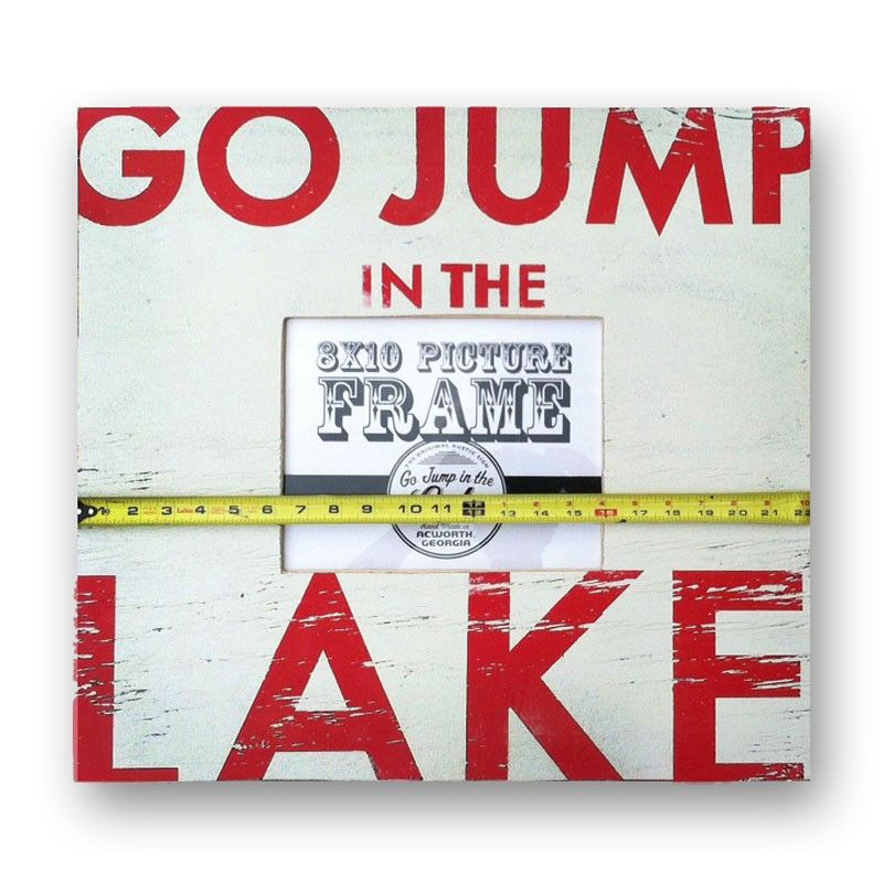 Go Jump In The Lake Go Jump In The Lake Picture Frame Pure Home