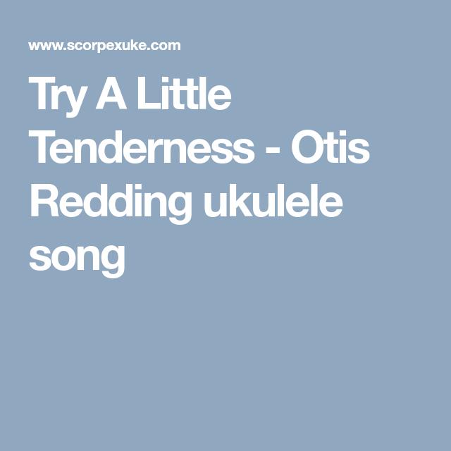 Try A Little Tenderness - Otis Redding ukulele song | Uke | Ukulele