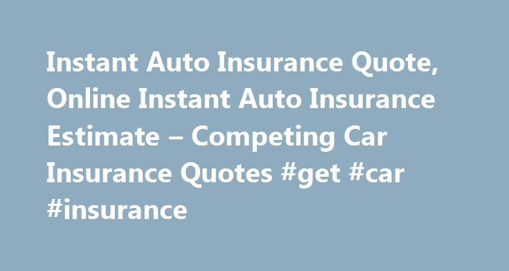 Instant Car Insurance Quote Interesting Instant Auto Insurance Quote Online Instant Auto Insurance Estimate