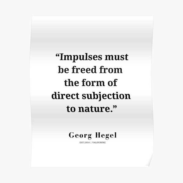 24   | Hegel Quotes | 210316 | Literature Classic Writing Poster by QuotesGalore