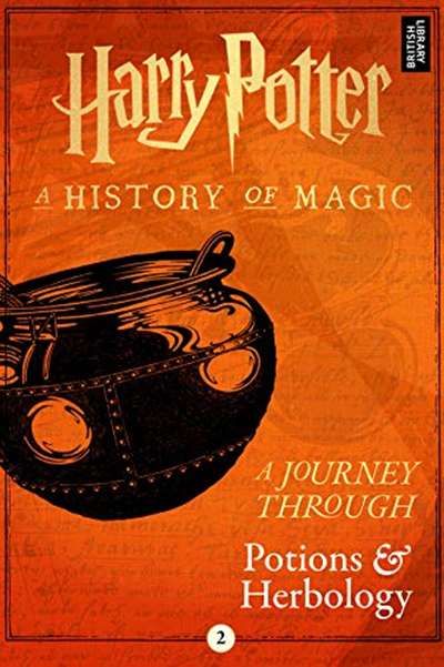 A Journey Through Potions And Herbology A Journey Through Book 2 By Pottermore Publishing Pottermore Publishing Herbology A History Of Magic Pottermore