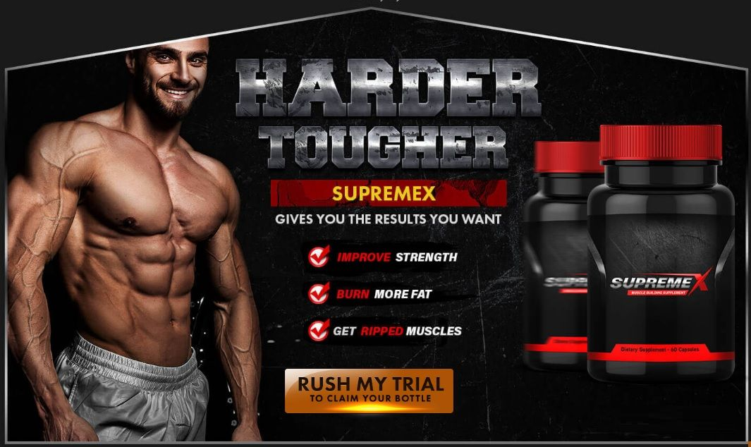 Supremex Reviews Muscle Mass Building Supplement Free Trial