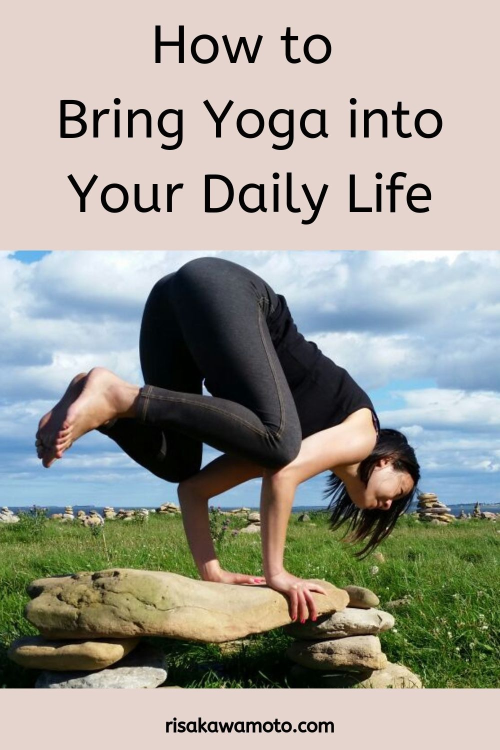 Learn How You Can Start Practicing Yoga Off The Mat And Integrate Yoga Into Your Daily Life Yogabeginners Sta Yoga For Beginners How To Start Yoga Yoga