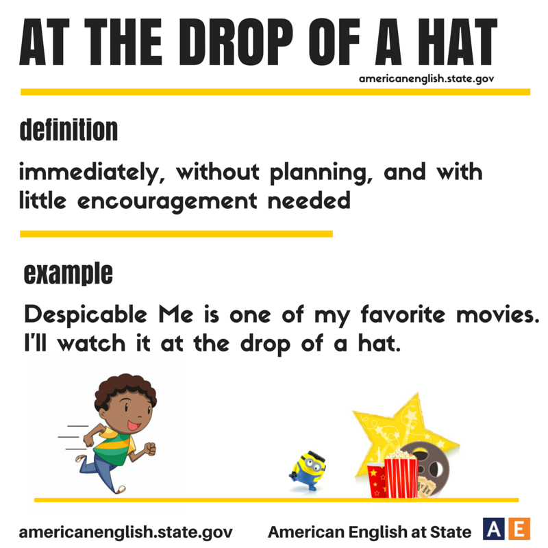 Expression At The Drop Of A Hat English Idioms Learn English Learning Psychology