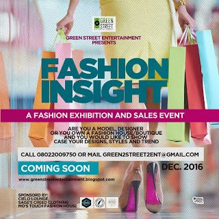 Green street entertainment nigeria:    FASHION INSIGHT Green Street Entertainment pres...
