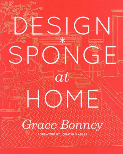 Interior Design Books, Design Sponge, Grace Bonney