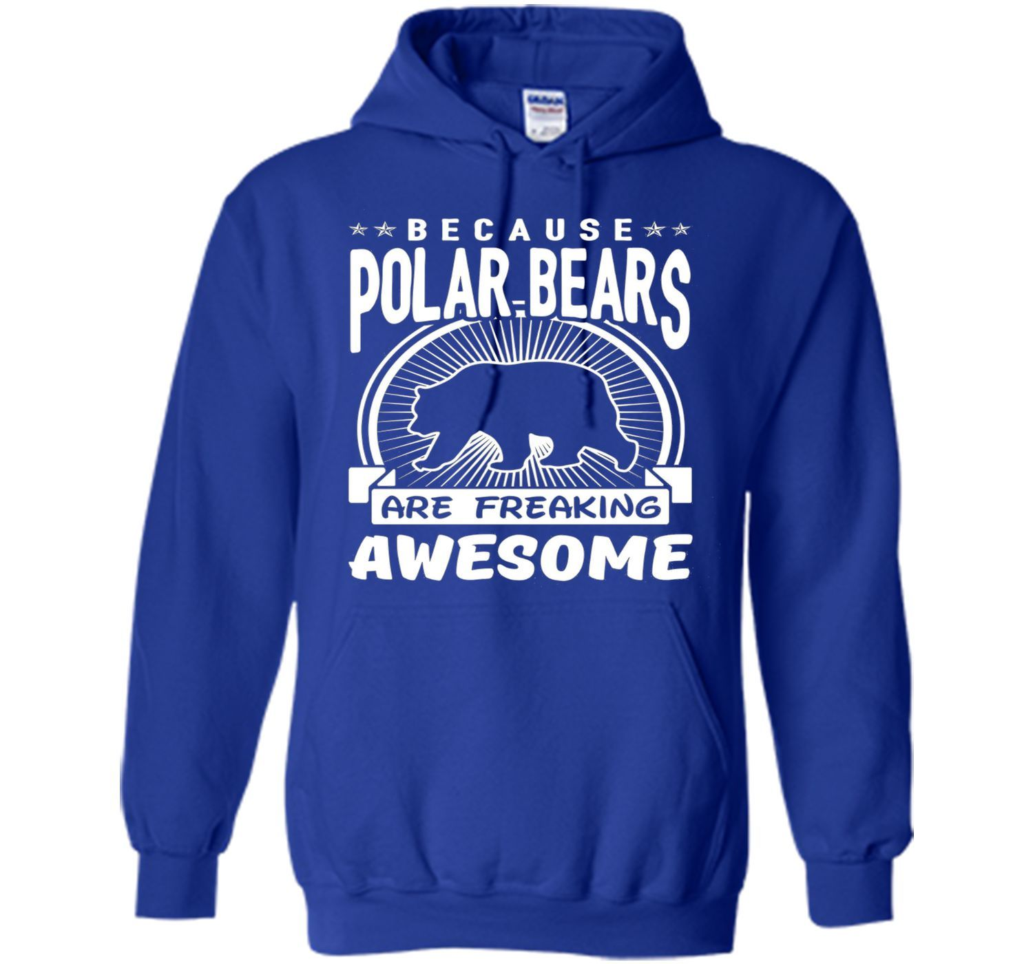 Because Polar Bears Are Freaking Awesome Funny Polar Shirt