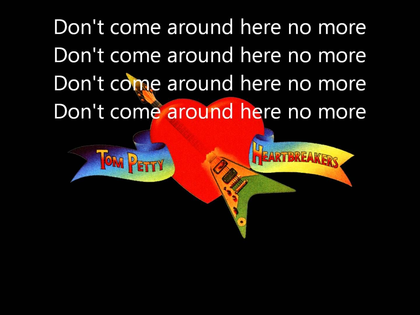 Tom Petty And The Heartbreakers Don T Come Around Here No More Lyrics