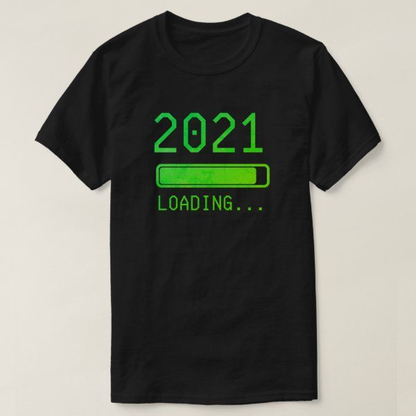 2021 Loading New Year's Eve T-Shirt