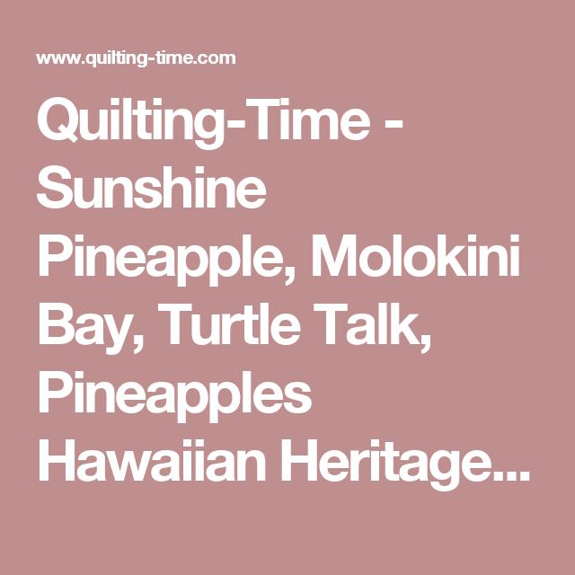 Quilting-Time - Sunshine Pineapple, Molokini Bay, Turtle Talk, Pineapples Hawaiian Heritage, and Maui Sunset