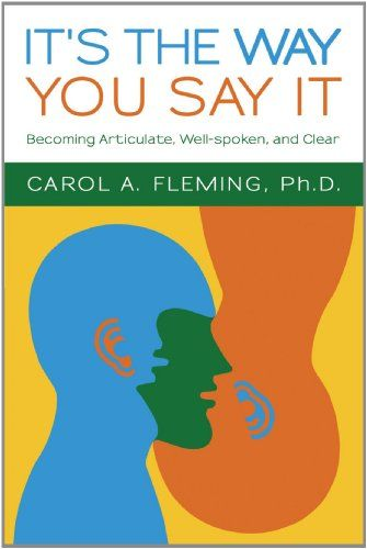 It's the Way You Say It: Becoming Articulate, Well-spoken