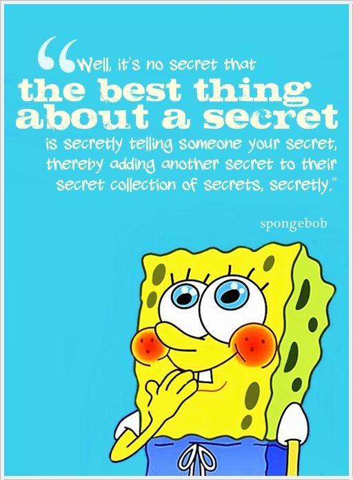 Spongebob Secret : spongebob, secret, E3870e56d25b07b4f0a7ec347a0fc6f1.jpg, (512×697), Spongebob, Quotes,, Funny,