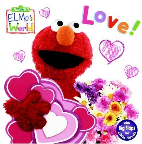 Elmo's World: Love! (Sesame Street) (Sesame Street(R) Elmos World(TM)) by Kara McMahon